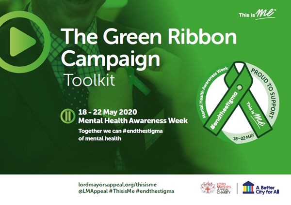 The front cover of the campaign toolkit, with the dates of mental health awareness week on and pictures of the Green Ribbons.